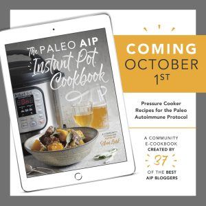 The Paleo AIP Instant Pot Cookbook