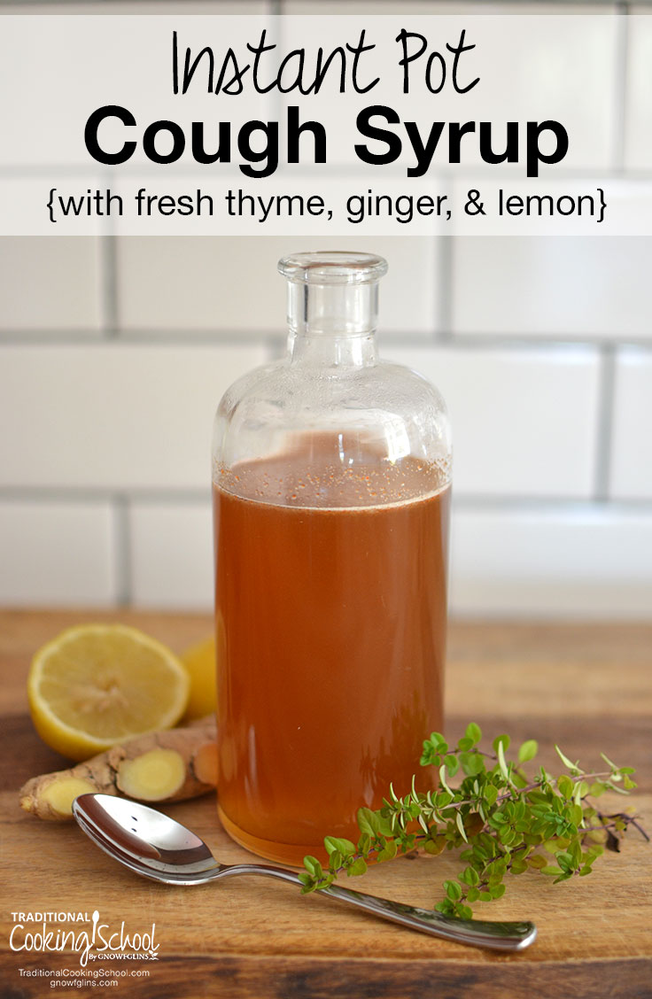 instant-pot-cough-syrup-traditional-cooking-school-gnowfglins-main