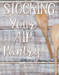 Stocking your AIP Pantry