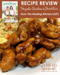 Recipe Review: Teriyaki Chicken & Fried Rice from The Healing Kitchen (AIP)